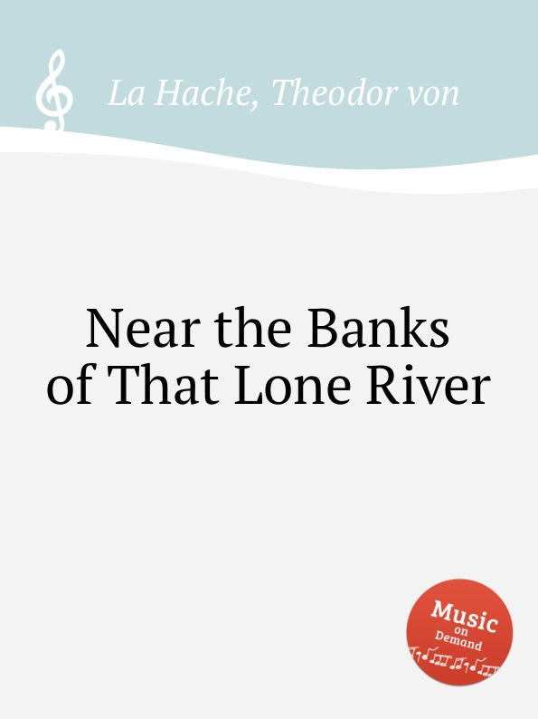 T.v. Hache Near the Banks of That Lone River leanne banks underfoot
