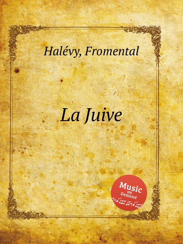 F. Halévy La Juive