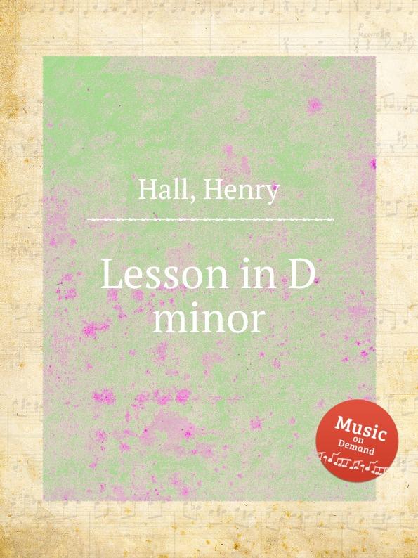 H. Hall Lesson in D minor m greene lesson in g minor