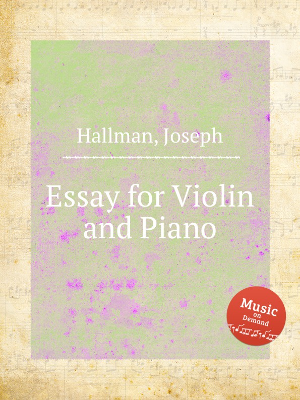 J. Hallman Essay for Violin and Piano j schuster 6 little pieces for violin and piano