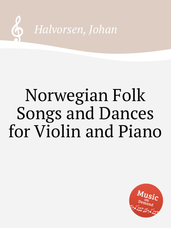 J. Halvorsen Norwegian Folk Songs and Dances for Violin and Piano hilary s carty folk dances of jamaica
