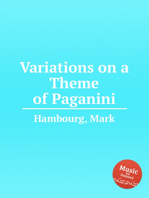 M. Hambourg Variations on a Theme of Paganini н паганини вариации на тему дж вейгля variations on a theme of g weigl by paganini niccolo