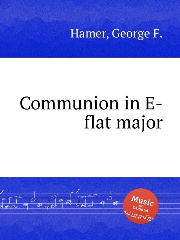 G.F. Hamer Communion in E-flat major hamer к the girl in the red coat