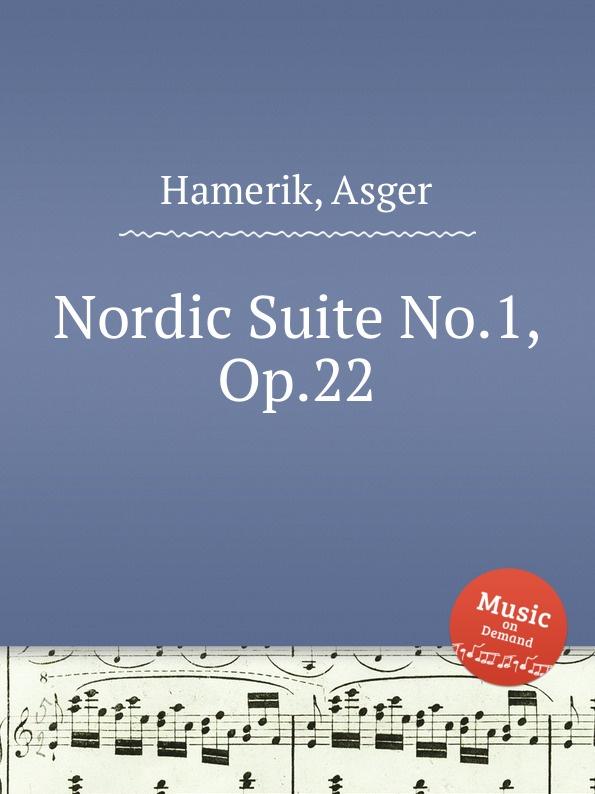 A. Hamerik Nordic Suite No.1, Op.22 a hamerik nordic suite no 5 op 26