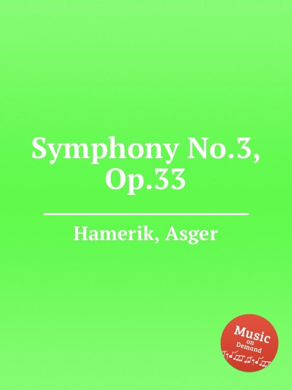 A. Hamerik Symphony No.3, Op.33 a hamerik nordic suite no 5 op 26