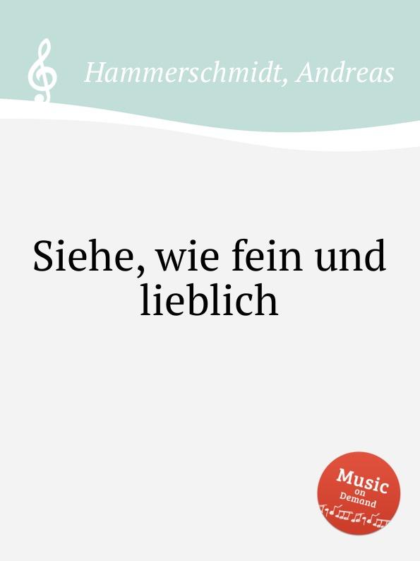 A. Hammerschmidt Siehe, wie fein und lieblich