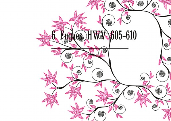 George Frideric Handel 6 фуг HWV 605-610