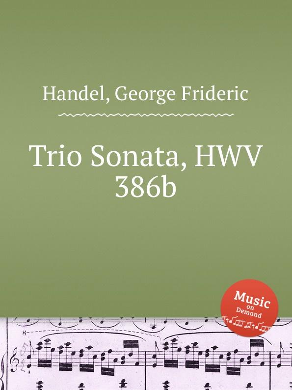 Г. Ф. Хенделл Трио соната, HWV 386b ф шуберт ноктюрн для фортепианного трио d 897