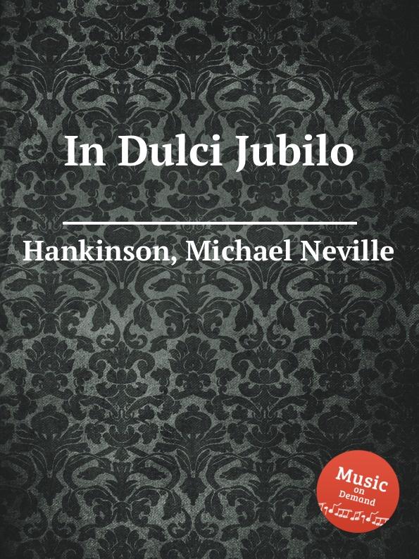 M.N. Hankinson In Dulci Jubilo