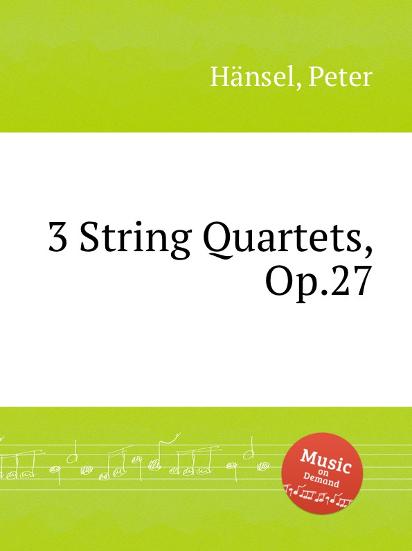 P. Hänsel 3 String Quartets, Op.27 стоимость