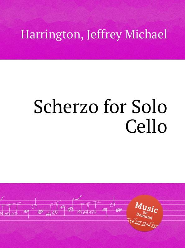 лучшая цена J.M. Harrington Scherzo for Solo Cello