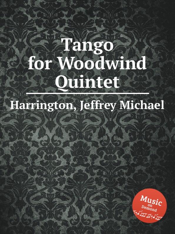 J.M. Harrington Tango for Woodwind Quintet l k neff suite for flute oboe clarinet bassoon and harpsichord