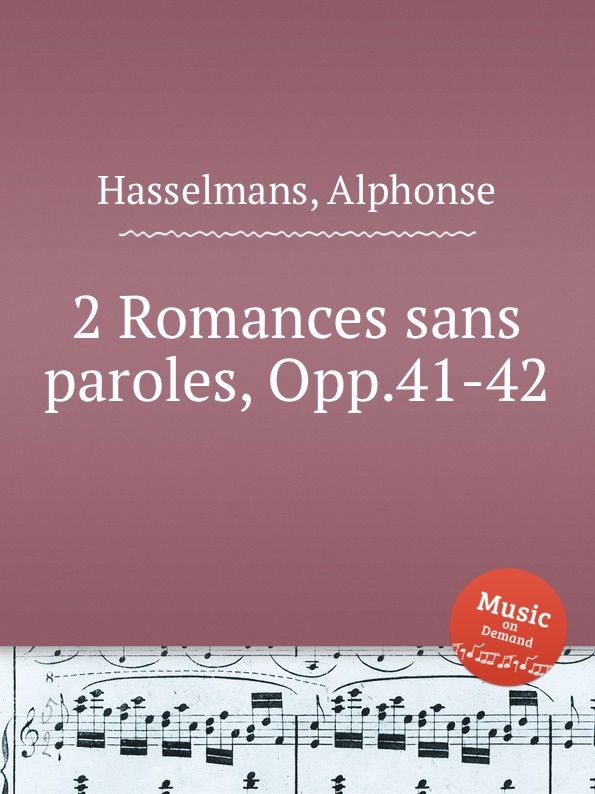 A. Hasselmans 2 Romances sans paroles, Opp.41-42 s thalberg 6 romances sans paroles