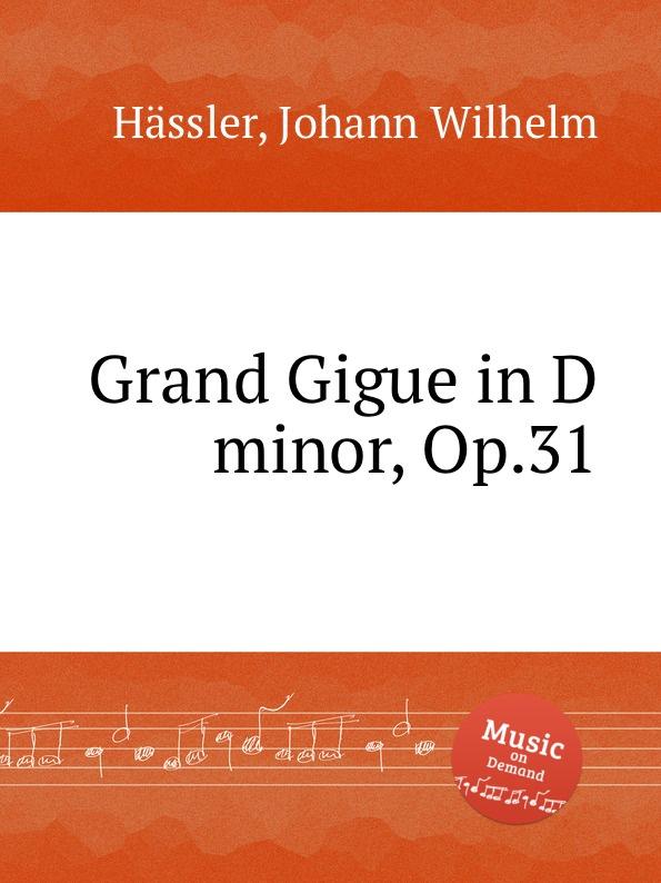 J.W. Hässler Grand Gigue in D minor, Op.31