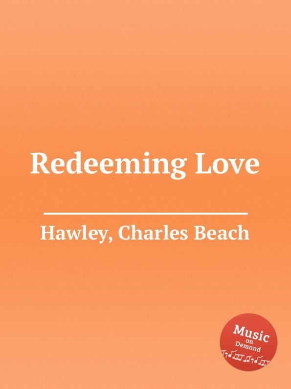 C.B. Hawley Redeeming Love redeeming the dial