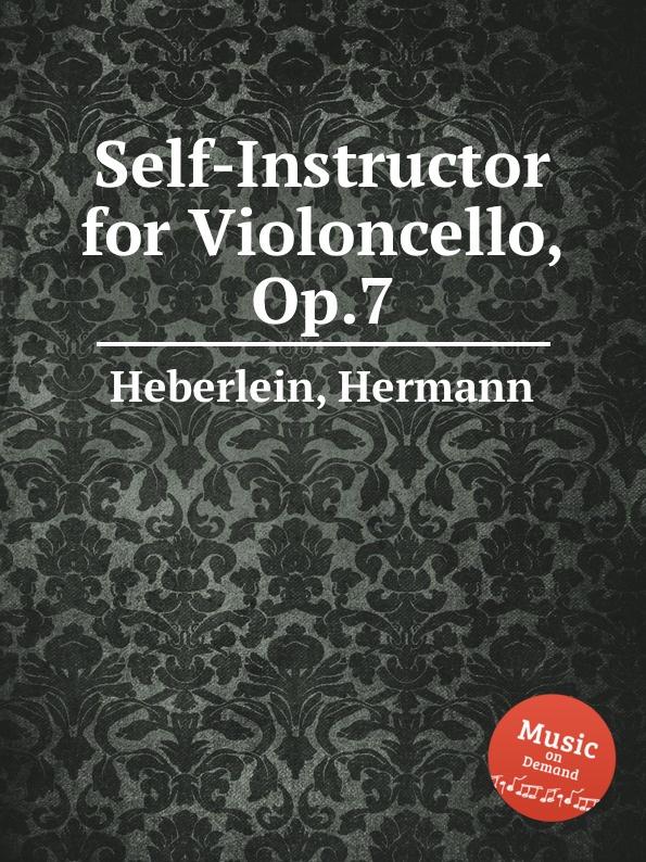 H. Heberlein Self-Instructor for Violoncello, Op.7 j werner practical method for violoncello op 12