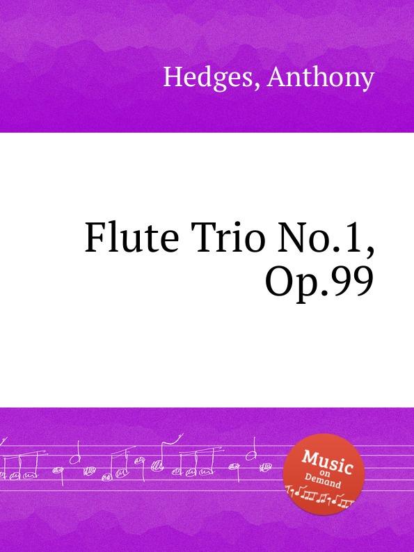 A. Hedges Flute Trio No.1, Op.99 цена