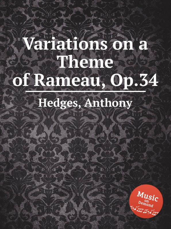 A. Hedges Variations on a Theme of Rameau, Op.34 c v alkan variations on a theme of steibelt op 1
