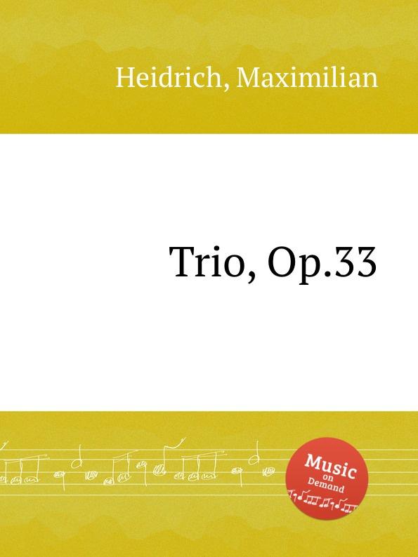 M. Heidrich Trio, Op.33