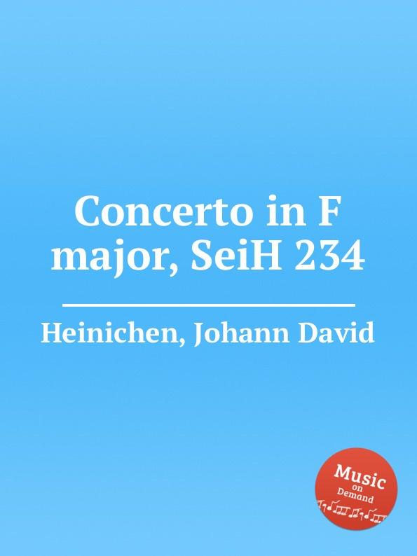 J.D. Heinichen Concerto in F major, SeiH 234 j d heinichen sinfonia in d major seih 207