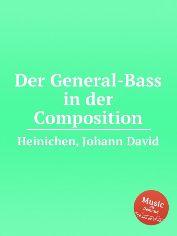 J.D. Heinichen Der General-Bass in der Composition j d heinichen der general bass in der composition part 2