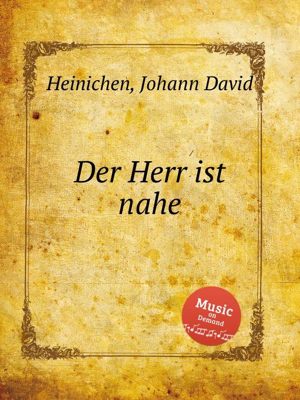 J.D. Heinichen Der Herr ist nahe j d heinichen der general bass in der composition part 2