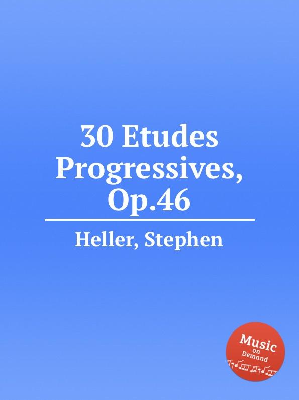 S. Heller 30 Etudes Progressives, Op.46 недорого
