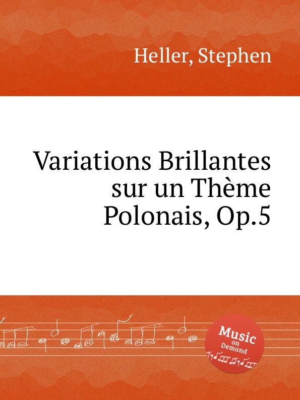 S. Heller Variations Brillantes sur un Theme Polonais, Op.5 цена и фото