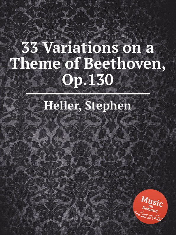S. Heller 33 Variations on a Theme of Beethoven, Op.130 c v alkan variations on a theme of steibelt op 1