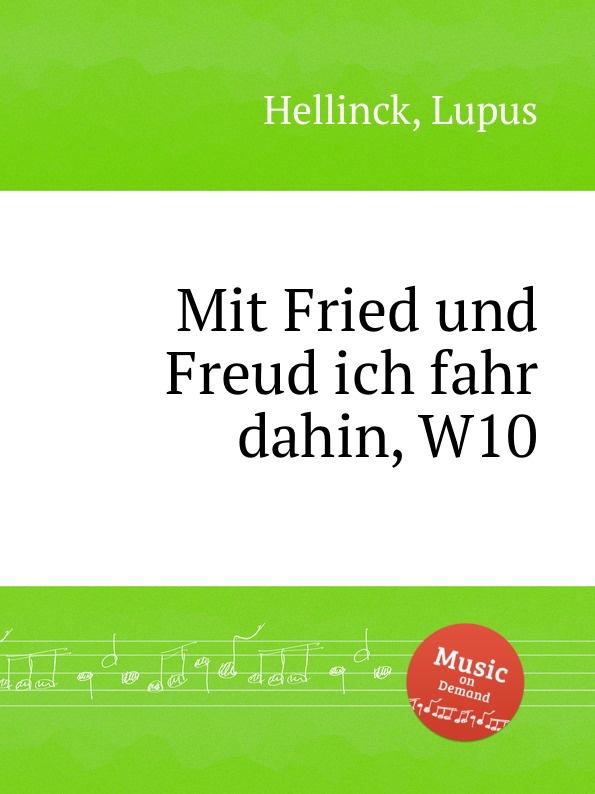 L. Hellinck Mit Fried und Freud ich fahr dahin, W10 d buxtehude mit fried und freud buxwv 76