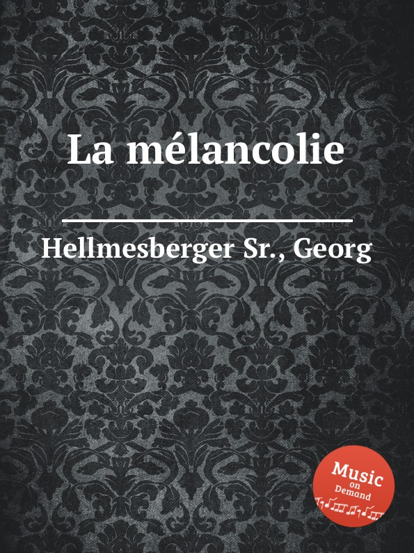 G. Hellmesberger La melancolie