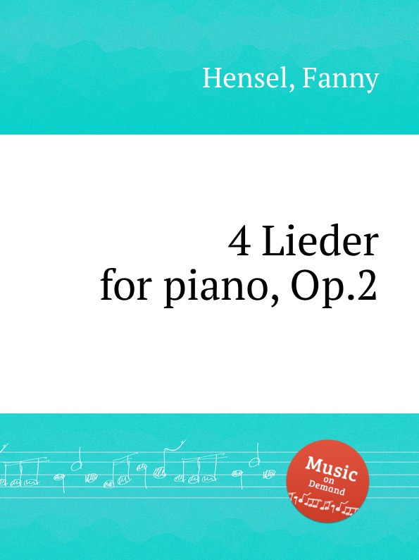 F. Hensel 4 Lieder for piano, Op.2