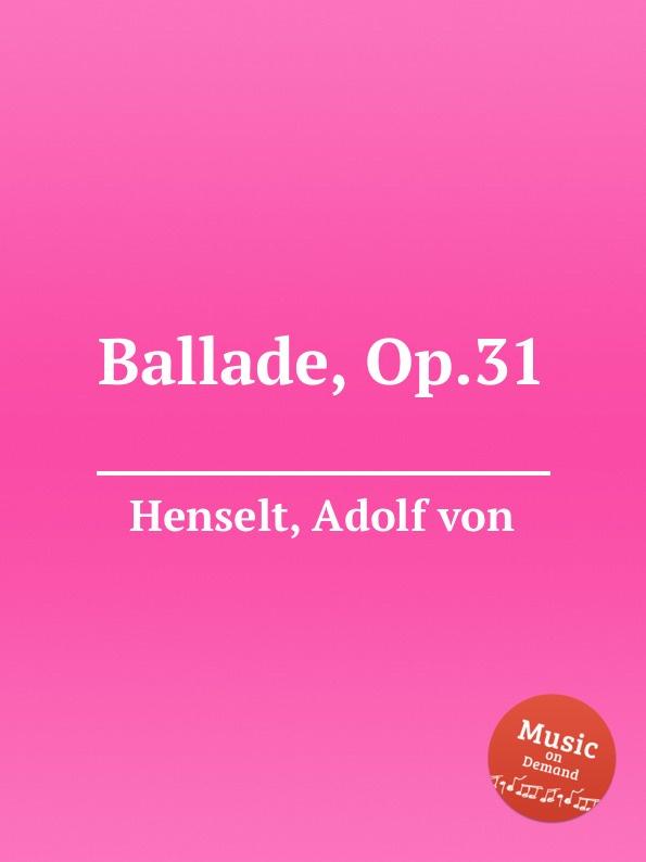A.V. Henselt Ballade, Op.31