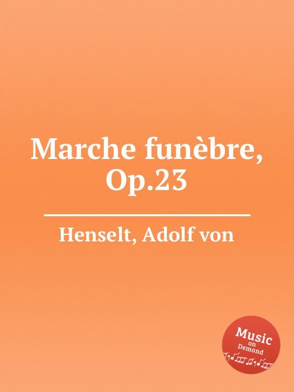 A.V. Henselt Marche funebre, Op.23 c chesneau marche funebre
