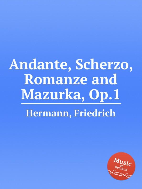 F. Hermann Andante, Scherzo, Romanze and Mazurka, Op.1 w mason scherzo and novelette op 31