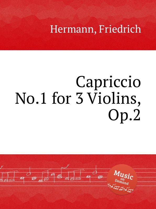 F. Hermann Capriccio No.1 for 3 Violins, Op.2 w taubert capriccio no 2 op 66