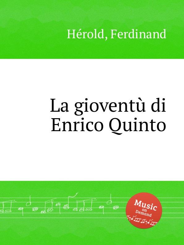 F. Hérold La gioventu di Enrico Quinto enrico vignati ritratto di famiglia