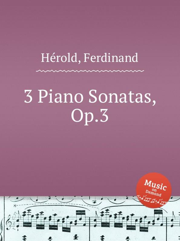 F. Hérold 3 Piano Sonatas, Op.3 f devienne 3 oboe sonatas op 70