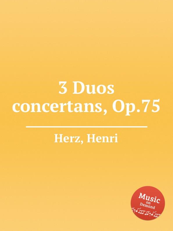 цена H. Herz 3 Duos concertans, Op.75 в интернет-магазинах
