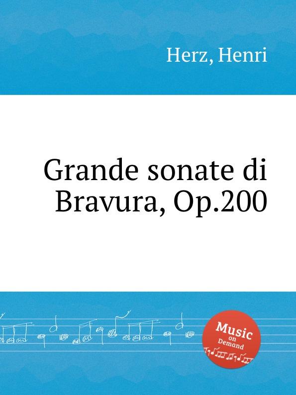 H. Herz Grande sonate di Bravura, Op.200 d steibelt grande sonate martiale op 82