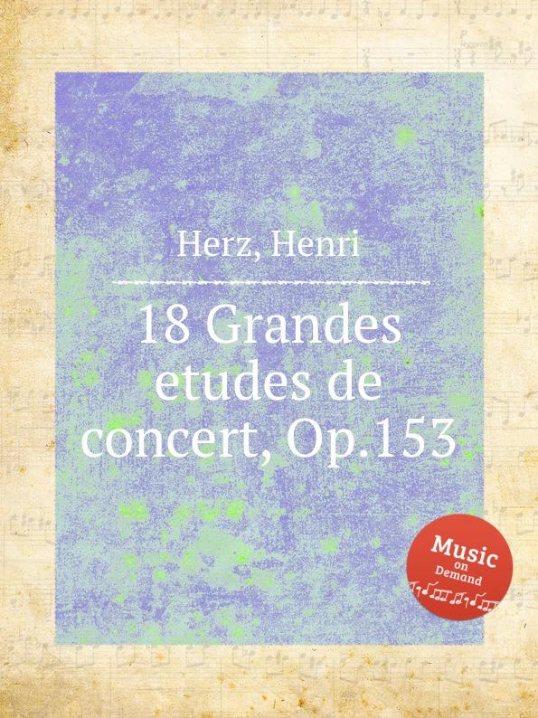 лучшая цена H. Herz 18 Grandes etudes de concert, Op.153