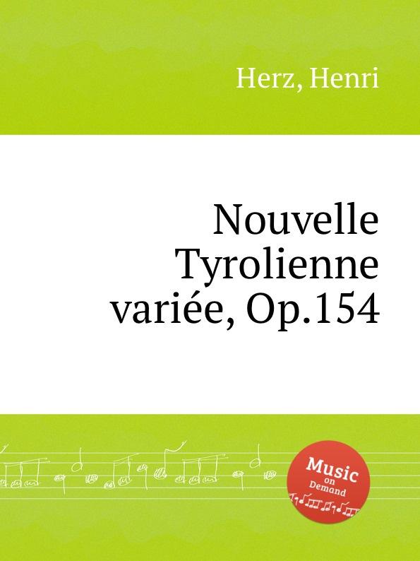 H. Herz Nouvelle Tyrolienne variee, Op.154 вильбишот а turlurette la tyrolienne