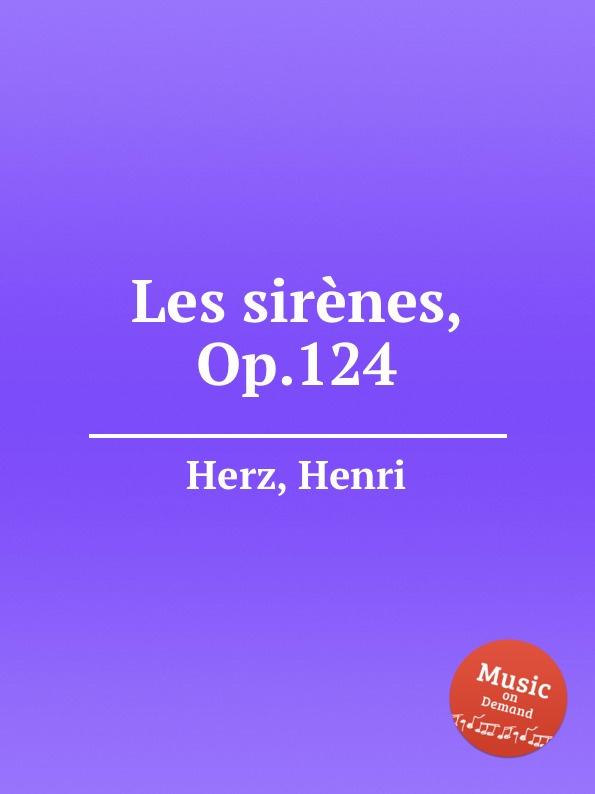 H. Herz Les sirènes, Op.124 adriatica a3146 1213q