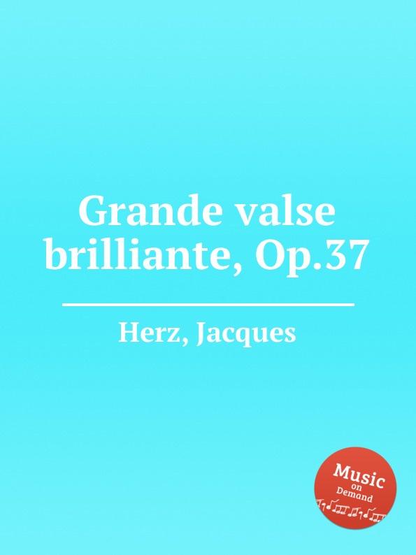 J. Herz Grande valse brilliante, Op.37 h panofka grande valse de bravoure op 40
