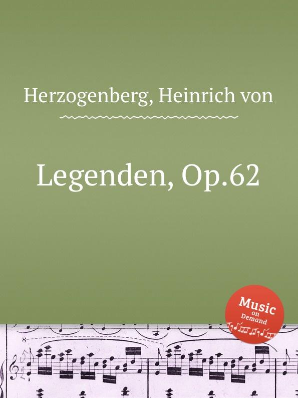 H. von Herzogenberg Legenden, Op.62 h von herzogenberg thema und variationen op 86