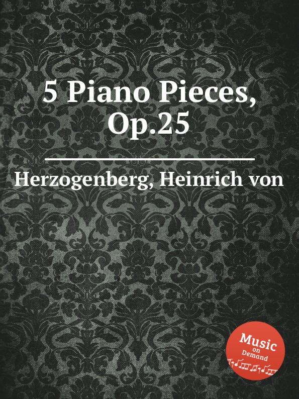 H. von Herzogenberg 5 Piano Pieces, Op.25