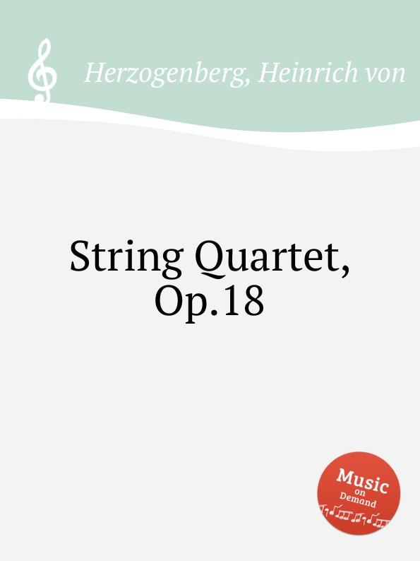 H. von Herzogenberg String Quartet, Op.18 цена и фото