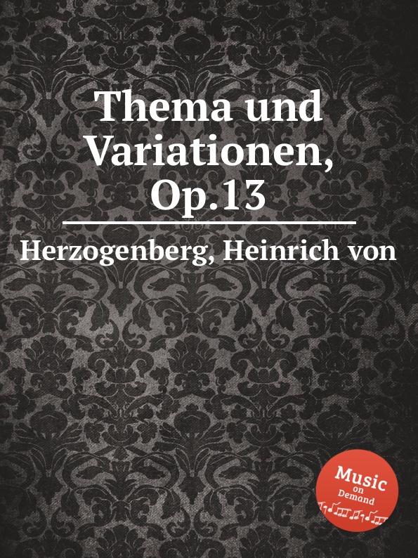 H. von Herzogenberg Thema und Variationen, Op.13 h von herzogenberg thema und variationen op 86
