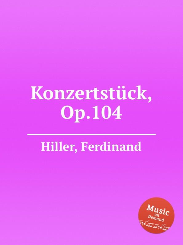 F. Hiller Konzertstuck, Op.104 f hiller leichte sonatine op 196