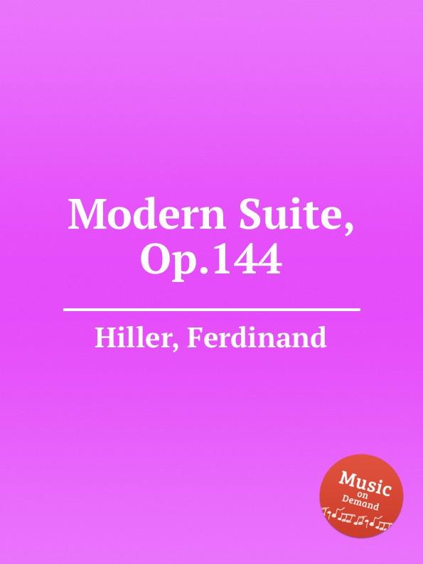 F. Hiller Modern Suite, Op.144
